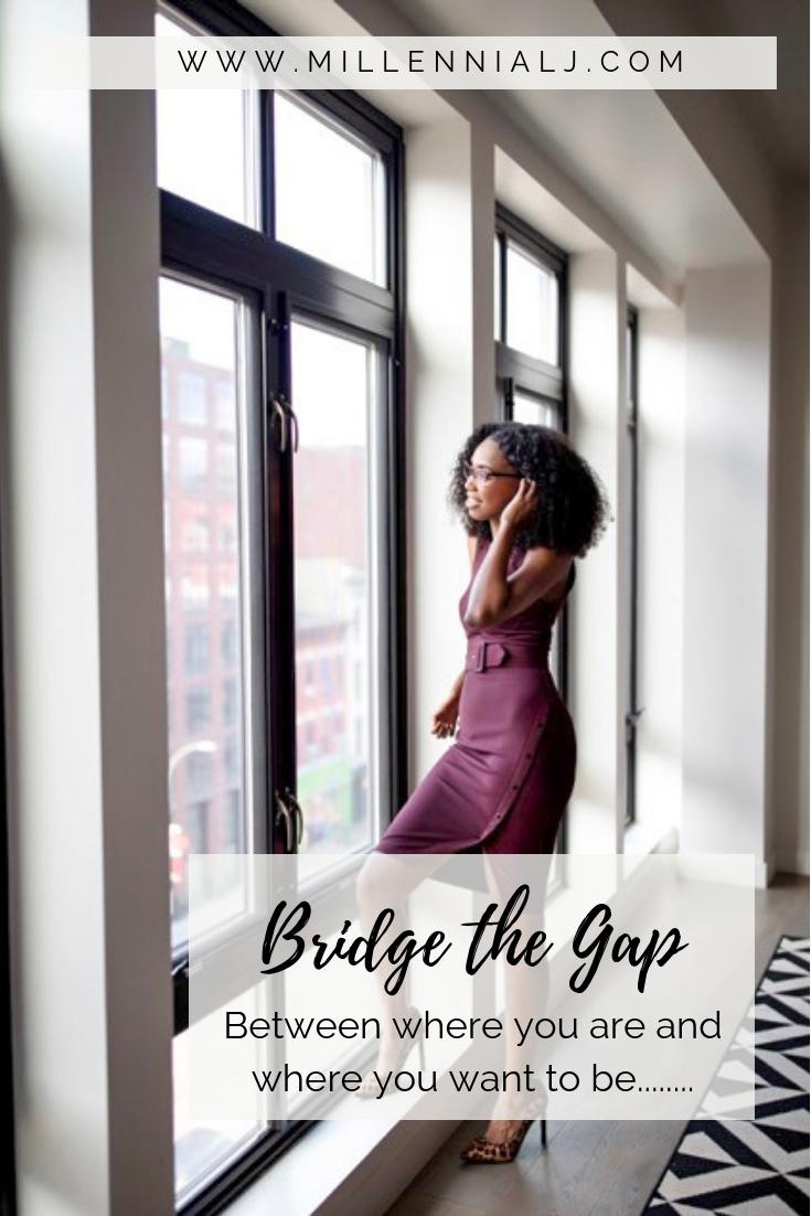 Bridge the Gap // Goal Setting